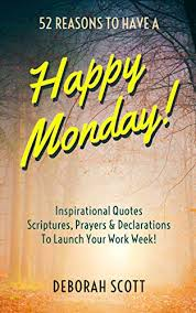 reasons to have a happy monday inspirational quotes