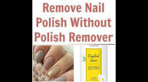 no nail polish remover try this out