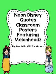 neon disney quotes posters featuring melonheadz by keepin up