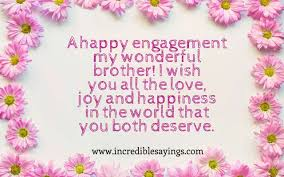 mind blowing collection of engagement wishes for brother