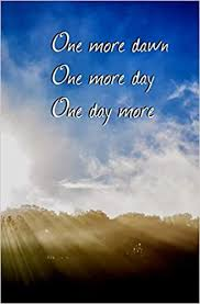 one more dawn one more day one day more blank journal and