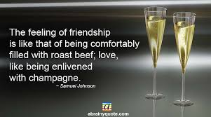 samuel johnson quotes on friendship and champagne abrainyquote
