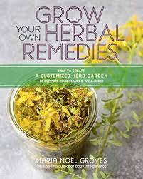 grow your own herbal remes