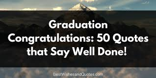 best wishes quotes on graduation congratulations