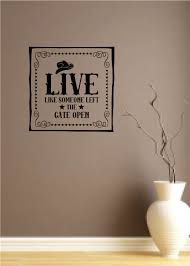 Live Like Someone Left The Gate Open Vinyl Decal Wall Stickers Western Decor