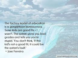 quotes about bad education system top bad education system