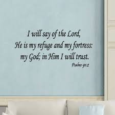 I Will Say Of The Lord He Is My Refuge My Fortress Psalms 91 2 Wall Art Decal Wall Decal