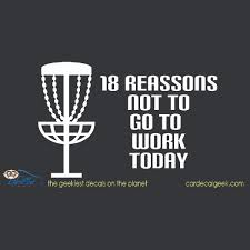 18 Reasons Not To Go To Work Disc Golf Car Window Decal Sticker