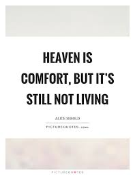 heaven is comfort but it s still not living picture quotes