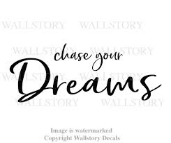 Family Wall Quotes Decal Chase Your Dreams Home Sayings Sign Letters Office Entry Way Decor Inspirational Motivational Class Room