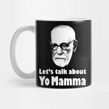 talk about your mom sigmund freud