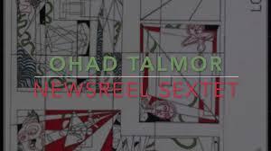 Ohad Talmor Newsreel 6tet EPK on Vimeo