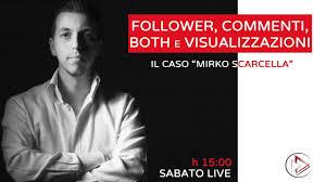 Follower, visualizzazioni, commenti, both - il caso Mirko Scarcella -  YouTube