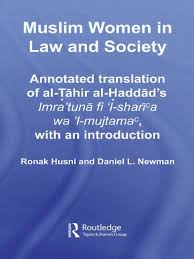 Muslim Women in Law and Society: Annotated translation of al-Tahir al-