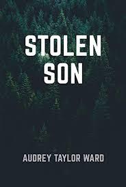 Stolen Son (The Stolen Son Quartet Book 1) - Kindle edition by Ward, Audrey  Taylor. Literature & Fiction Kindle eBooks @ Amazon.com.