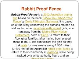 Rabbit Proof Fence Br Rabbit Proof Fence Is A 2002australiandrama Film Based On The Book Follow The Rabbit Proof Fence B Essay Examples Essay Review Essay