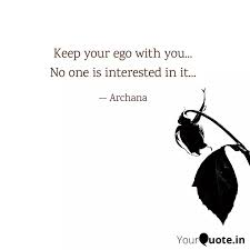 keep your ego you quotes writings by aarshita priya