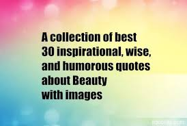a collection of best inspirational wise and humorous quotes