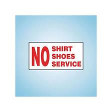 12 X 6 Decal No Shirt Shoes Service Cstore1