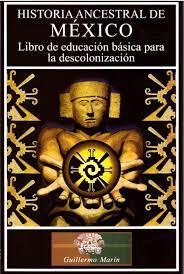 CURSO DE HISTORIA ANCESTRAL DE MÉXICO <br>por correo electrónico<br>Instructor Guillermo Marín                                                    <br>