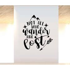 Not All Who Wander Are Lost 6 Wall Or Window Decal Black 13 X 15 Walmart Com Walmart Com