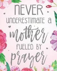never underestimate a mother fueled by prayer blank lined journal