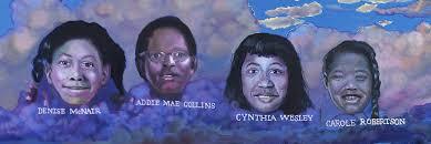 Denise McNair, Addie Mae Collins, Cynthia Wesley, Carole Robertson - Cloud  of Witnesses - Jim Crow Museum - Ferris State University