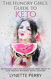 The Hungry Girl's Guide To Keto - Kindle edition by Perry, Lynette. Health,  Fitness & Dieting Kindle eBooks @ Amazon.com.
