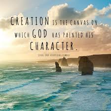 creation is the canvas on which god has painted his character