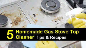 5 homemade gas stove top cleaner recipes