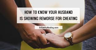 husband is remorse from cheating