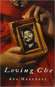 Loving Che: Amazon.co.uk: Menendez, Ana, Sananes, Adriana, Stevens, Eileen:  9781565118409: Books