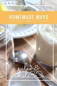 homemade paleo and whole30 mayo whole