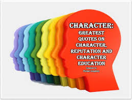 greatest quotes on character reputation and character education