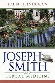 Free Pdf Download Joseph Smith And Herbal Medicine New Cover Best Book By John Heinerman Phd Ijdi3xs29chhgb6pk40