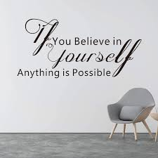 Amazon Com Vodoe Inspirational Wall Decal Quote Wall Decals Office Gym School Classroom Teen Dorm Room Life Motivational Art Decor Vinyl Stickers If You Believe In Yourself Anything Is Possible 26 X12 4 Home