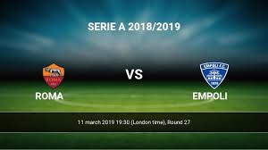 Roma vs Empoli H2H 11 mar 2019 Head to Head stats prediction