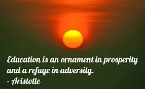 education is an or nt in prosperity and a refuge in adversity
