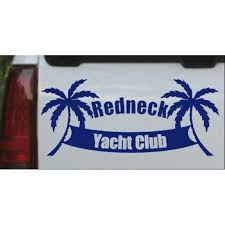 Redneck Yacht Club Car Or Truck Window Decal Sticker Walmart Com Walmart Com