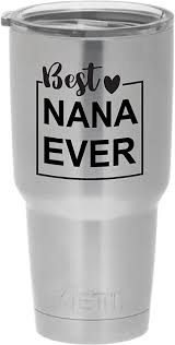 Amazon Com Cups Drinkware Tumbler Sticker Best Nana Ever Cool Sticker Decal Kitchen Dining