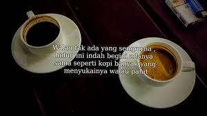 √ kata kata tentang kopi cocok buat story wa