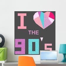 I Love 90s Poster Wall Decal Wallmonkeys Com
