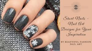 short nails nail art designs for your