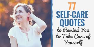 self care quotes to take care of yourself and your body