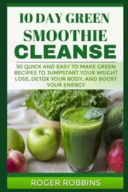 10 day green smoothie cleanse 50 quick