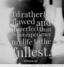 flaws and imperfections quotes tumblr