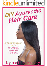 Amazon.com: DIY Ayurvedic Hair Care: A Quick And Easy Guide To Natural Hair  Care At Home eBook: Perry, Lynette: Kindle Store