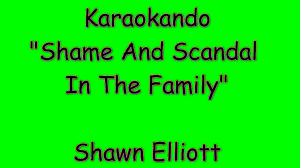 Karaoke Internazionale - Shame And Scandal In The Family - Shawn ...
