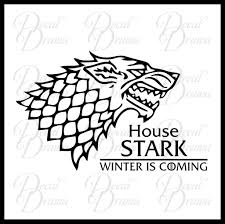 House Stark Direwolf Winter Is Coming Got Game Of Thrones Inspired Vin Decal Drama
