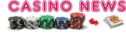 Casino News – The Latest Casino News
